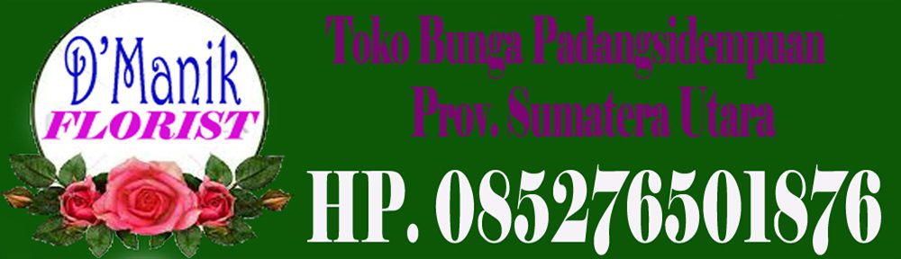 Toko Bunga di Padang Sidempuan Prov. Sumatera Utara// 085276501876